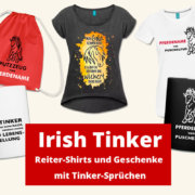 Ideensammlung und Übersicht von Reitersprüchen mit Irish Tinker Sprüchen